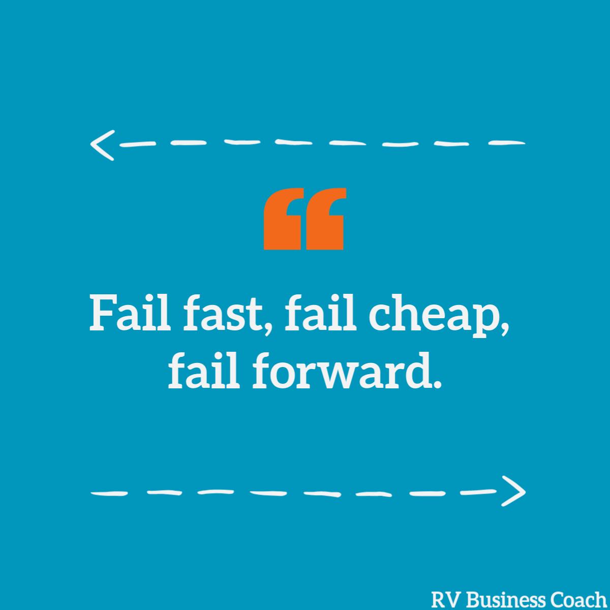 """Quote graphic: """"Fail fast, fail cheap, fail forward."""""""